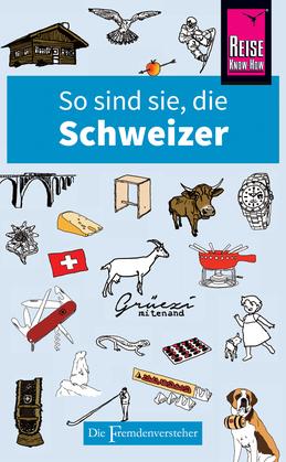 So sind sie, die Schweizer
