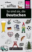 So sind sie, die Deutschen