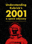 Understanding Kubrick's 2001: A Space Odyssey