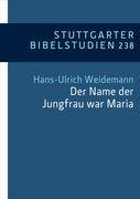 """Der Name der Jungfrau war Maria"" (Lk 1,27)"