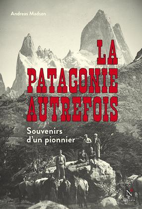 La Patagonie autrefois