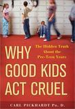 Why Good Kids Act Cruel