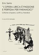 «L'opera lirica è passione e perfidia per paranoici»