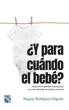 ¿Y para cuándo el bebé?