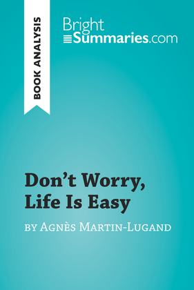 Don't Worry, Life Is Easy by Agnès Martin-Lugand (Book Analysis)