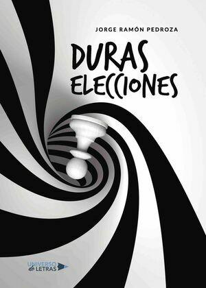 Duras elecciones