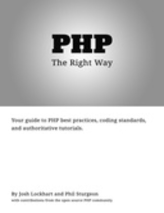 """PHP the """"Right"""" Way"""