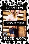 Pregnant Farm Cow Gets Plowed (Part 2)