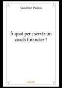 À quoi peut servir un coach financier ?