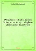 Difficultés de réalisation des sons du français par les sujets lubaphones et mécanismes de correction