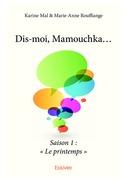 Dis-moi, Mamouchka...