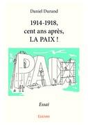 1914-1918, cent ans après, LA PAIX !