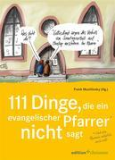 111 Dinge, die ein evangelischer Pfarrer nicht sagt (und eine Pfarrerin natürlich auch nicht)