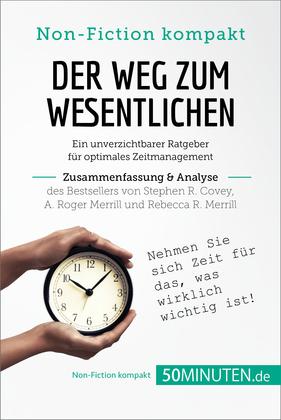 Der Weg zum Wesentlichen von Stephen R. Covey, A. Roger Merrill und Rebecca R. Merrill (Zusammenfassung & Analyse)