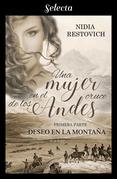 Deseo en la montaña (Una mujer en el cruce de los Andes 1)