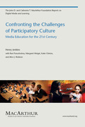 Confronting the Challenges of Participatory Culture