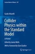 Collider Physics within the Standard Model: A Primer