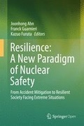 Resilience: A New Paradigm of Nuclear Safety: From Accident Mitigation to Resilient Society Facing Extreme Situations