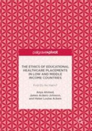 The Ethics of Educational Healthcare Placements in Low and Middle Income Countries: First Do No Harm?
