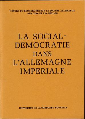 La Social-Démocratie dans l'Allemagne impériale