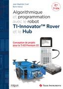 Algorithmique et programmation avec le robot TI-Innovator TM Rover et le Hub