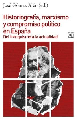 Historiografía, marxismo y compromiso político en España
