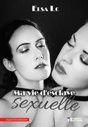 Ma vie d'esclave sexuelle