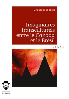 Imaginaires transculturels entre le Canada et le Brésil