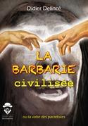 La Barbarie civilisée