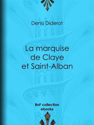 La marquise de Claye et Saint-Alban