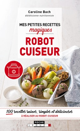 Mes petites recettes magiques robot cuiseur