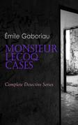 Monsieur Lecoq Cases: Complete Detective Series