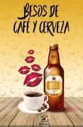 Besos de café y cerveza