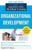 The McGraw-Hill 36-Hour Course: Organizational Development