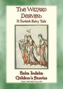 THE WIZARD DERVISH - A Turkish Fairy Tale
