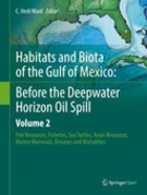 Habitats and Biota of the Gulf of Mexico: Before the Deepwater Horizon Oil Spill: Volume 2: Fish Resources,  Fisheries,  Sea Turtles,  Avian Resources,  Marine Mammals, Diseases and Mortalities
