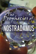 The Prophecies of Nostradamus