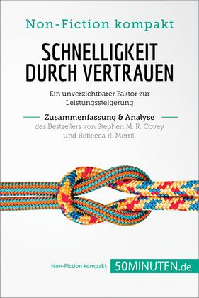 Schnelligkeit durch Vertrauen. Zusammenfassung & Analyse des Bestsellers von Stephen M. R. Covey und Rebecca R. Merrill