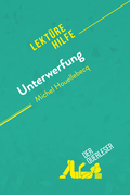 Unterwerfung von Michel Houellebecq (Lektürehilfe)