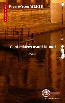 Cent mètres avant la nuit