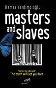 Masters and Slaves