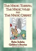 THE MAGIC TURBAN, THE MAGIC WHIP AND THE MAGIC CARPET - A Turkish Fairy Tale