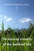 The Seeming Unreality of the Spiritual Life