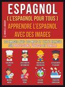 Espagnol ( L'Espagnol Pour Tous ) - Apprendre L'Espagnol Avec Des Images