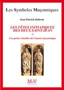 N. 81 Les fêtes initiatiques des deux Saint-Jean Tome 1
