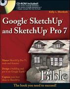 Google<sup>®</sup> SketchUp and SketchUp Pro 7 Bible