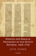 Spinoza and Biblical Philology in the Dutch Republic, 1660-1710