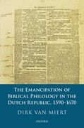 The Emancipation of Biblical Philology in the Dutch Republic, 1590-1670