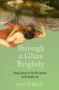 Through a Glass Brightly