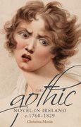 The gothic novel in Ireland, c. 1760-1829